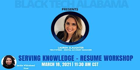 Black Tech Alabama Presents: Serving Knowledge - Resume Workshop tickets
