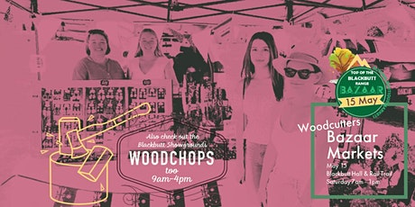 Top of the Range Blackbutt Bazaar Markets - Check out the Woodchops too! tickets