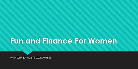 Fun and Finance for Women with Our Favorite Companies tickets