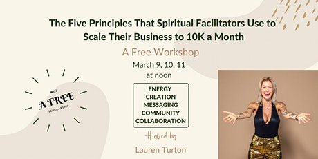 The 5 Principles Spiritual Facilitators Use To Scale Their Business to 10K Tickets