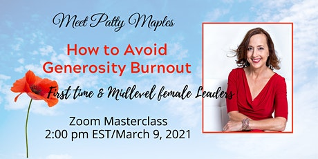 How to Avoid Generosity Burnout? For First-Time and Midlevel Female Leaders tickets