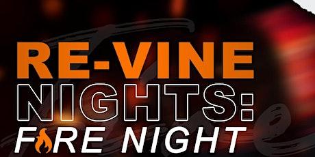 RE-VINE NIGHTS: FIRE NIGHT tickets