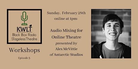 Audio Mixing for Online Theatre with Alex  McVittie of Antarctic Studios tickets