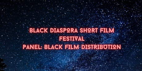 Black Diaspora Short Film Festival Panel:  Black Film Distribution tickets