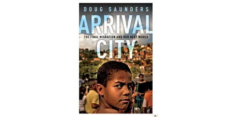 Arrival city : the final migration and our next world -- by Doug Saunders tickets