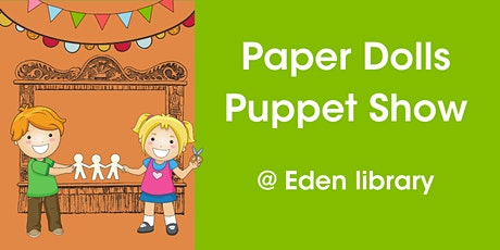 Paper Dolls Live Puppet Show! @ Eden Library tickets