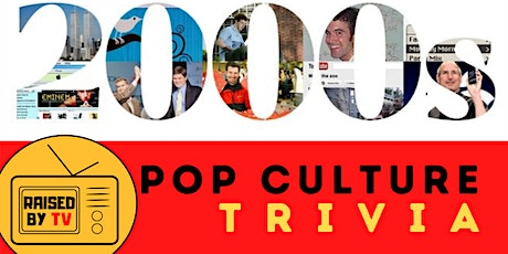 2000's Pop Culture Trivia tickets