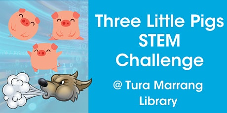 Three Little Pigs STEM Challenge @ Tura Marrang Library tickets