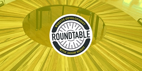 Event Title:Roundtable Nights   Building a Business Website tickets