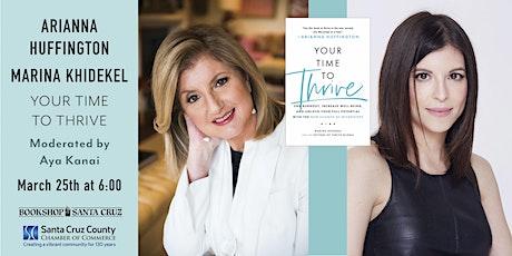 Bookshop Santa Cruz Presents: Arianna Huffington & Marina Khidekel | THRIVE tickets