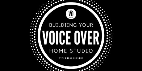 Leveling Up: Building Your Voice Over Home Studio tickets