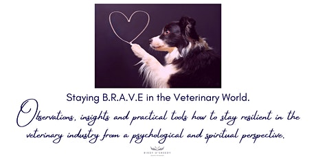 Staying B.R.A.V.E. in the Veterinary World. tickets