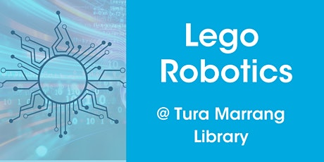 Lego Robotics @ Tura Marrang Library tickets