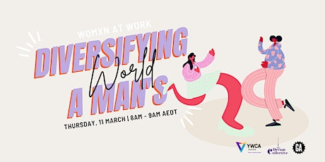 Womxn At Work | Diversifying a Man's World tickets
