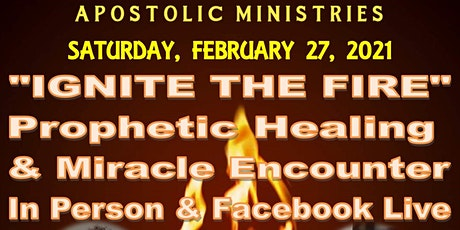 Fresh Fire Apostolic Ministries-Ignite the Fire Prophetic Miracle Encounter tickets