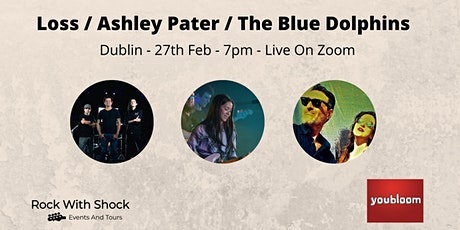 youbloom Online Concert   -  Loss,  Ashley Pater, The Blue Dolphins tickets