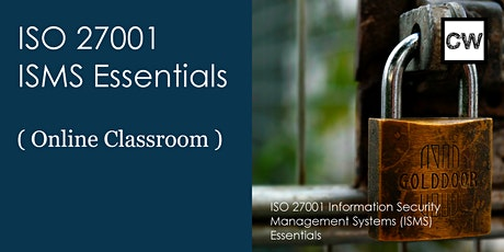 ISO 27001 Information Security Management- Essentials (Online Classroom) tickets