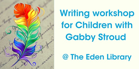 Writing Workshop for Children with Gabby Stroud @ Eden Library tickets