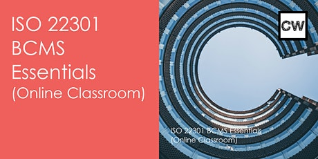 ISO 22301 Business Continuity Management- Essentials (Online Classroom) tickets