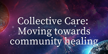 Collective Care: Moving towards community healing tickets