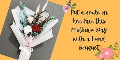 Mothers' Day  Hand Bouquet  Workshop on April 24 tickets