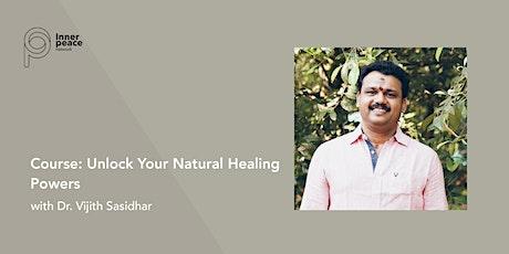 Course: Unlock Your Natural Healing Powers | Dr. Vijith Sasidhar tickets