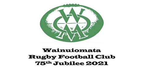 Wainuiomata Rugby Football Club 75th Jubilee tickets