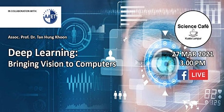 Deep Learning: Bringing Vision to Computers - 27 March 2021 tickets