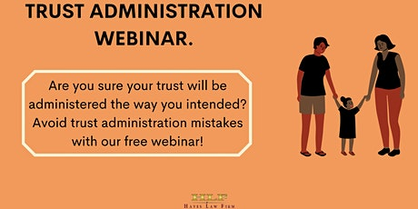 Avoid Trust Administration Mistakes! (Free Webinar w/ Live Q&A!) tickets
