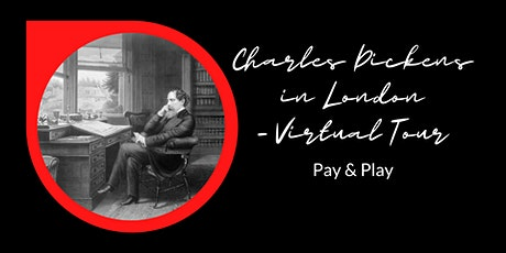 Charles Dickens in London Virtual Tour - PAY & PLAY tickets