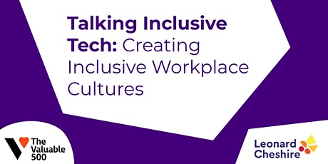 Talking Inclusive Tech: Creating disability inclusive workplace cultures tickets