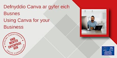 Defnyddio Canva ar gyfer eich Busnes | Using Canva for you Business tickets