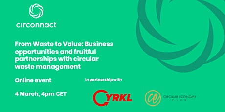 From Waste to Value: Business opportunities and fruitful partnerships tickets