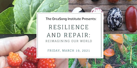 Resilience & Repair-Reimagining our World tickets