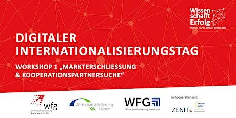Digitaler Internationalisierungstag - Markterschließung & Partnersuche Tickets