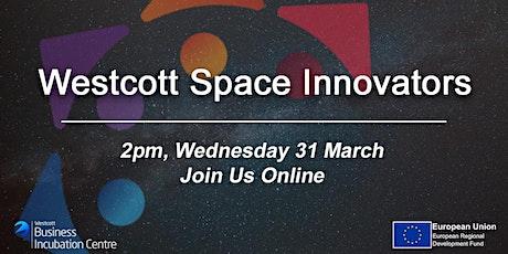 March  Westcott Space Innovators tickets
