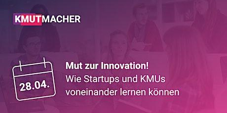 Mut zur Innovation - Wie Startups und KMUs voneinander lernen können. Tickets