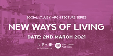 "ELAG Presents ""Social Value & Architecture Series :  New Ways of Living"" tickets"