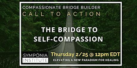 The Bridge to Self-Compassion tickets