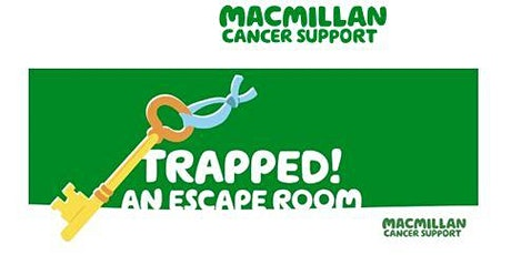 MacMillan Cancer Support - Trapped! An Escape Room tickets