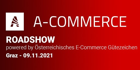 E-Commerce Roadshow Graz powered by Österreichisches E-Commerce Gütezeichen Tickets