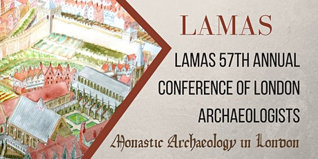 LAMAS 57th Annual Conference of London Archaeologists tickets