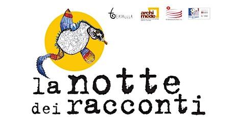 La Notte Dei Racconti - Settimo Torinese biglietti