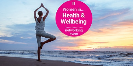 Women In...Health and Wellbeing Networking  Event tickets