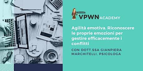 VPWN Academy: Agilità Emotiva con Dott.ssa Gianpiera Marchitelli biglietti