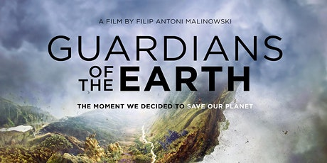Guardians of the Earth - Film Screening and Discussion tickets