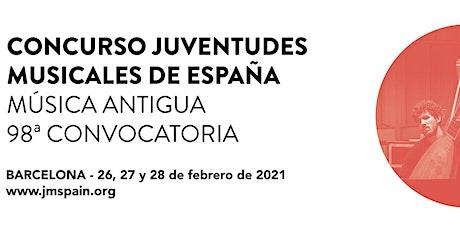 98è Concurs Música Antiga de Joventuts Musicals d'Espanya. Eliminatòria I entradas