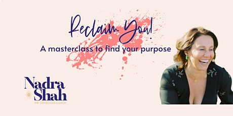 Reclaim You: A masterclass to help you find your purpose tickets