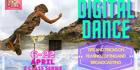 Digital Dance – tips and tricks on filming, editing and broadcasting tickets