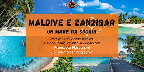 Maldive e Zanzibar: mare da sogno! biglietti